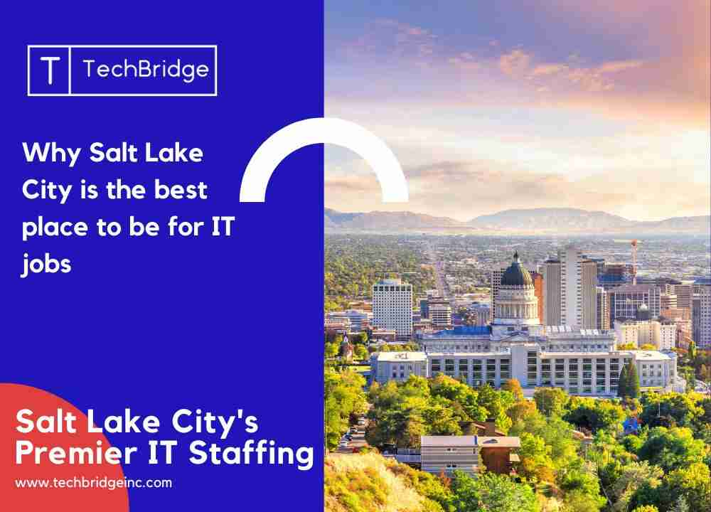 Why Salt Lake City is the best place to be for IT jobs