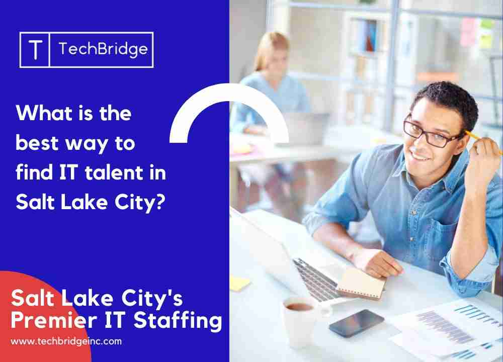 what-is-the-best-way-to-find-it-talent-in-salt-lake-city