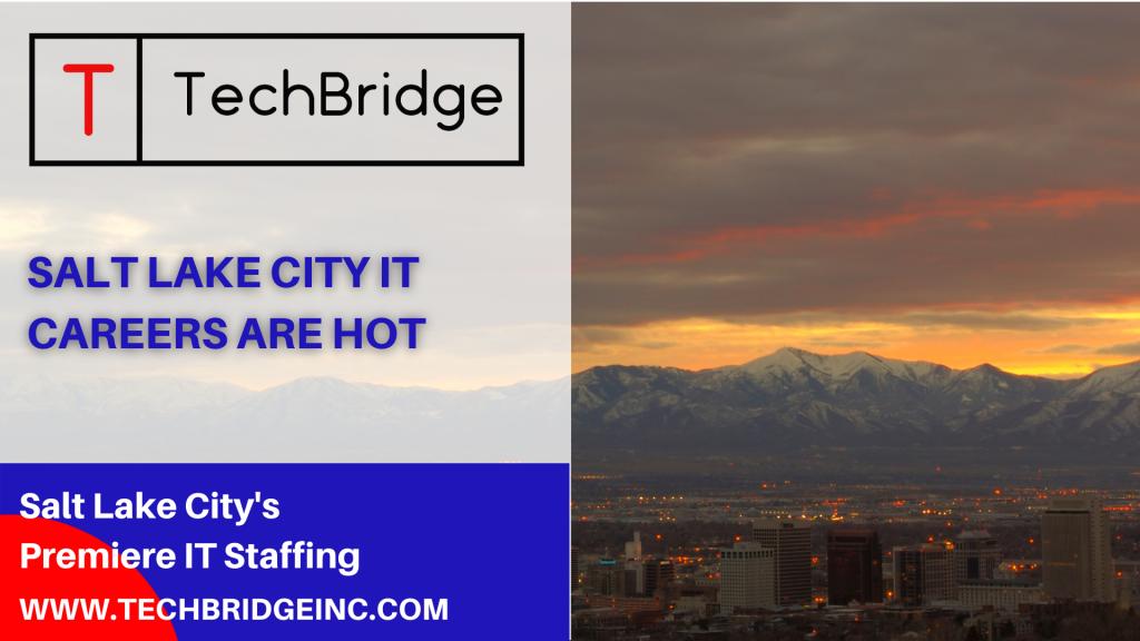 Salt Lake City IT Careers Are Hot