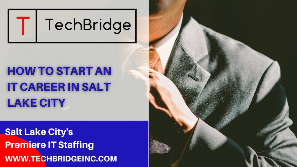 How to Start an IT Career in Salt Lake City